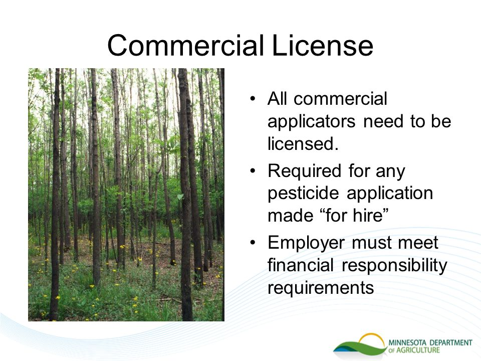Commercial License All commercial applicators need to be licensed.