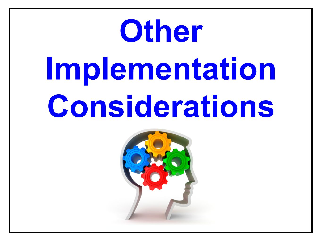 Other Implementation Considerations