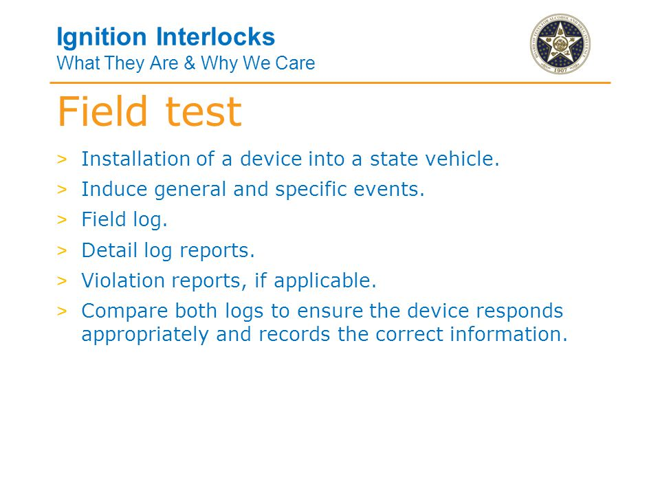 Ignition Interlocks What They Are & Why We Care > Installation of a device into a state vehicle.