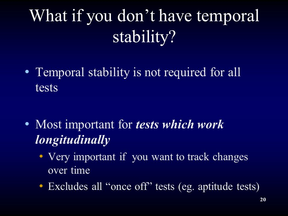 20 What if you don't have temporal stability.