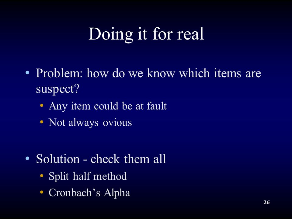 26 Doing it for real Problem: how do we know which items are suspect.