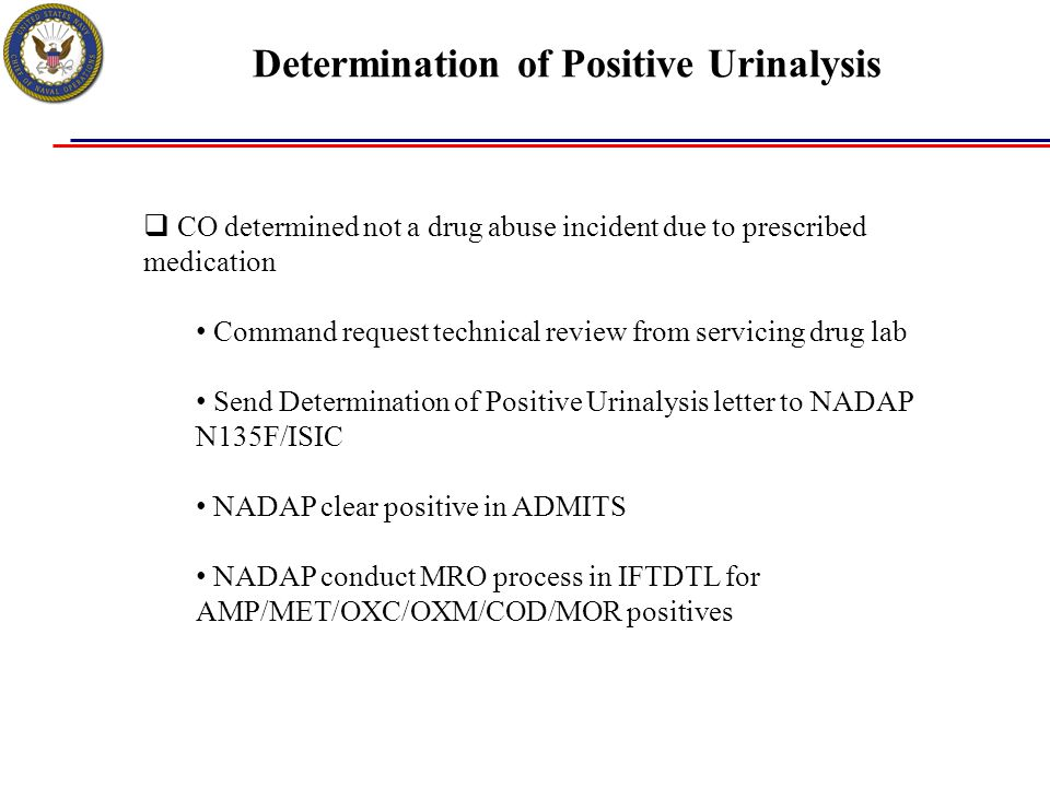 Determination of Positive Urinalysis  CO determined not a drug abuse incident due to prescribed medication Command request technical review from serv