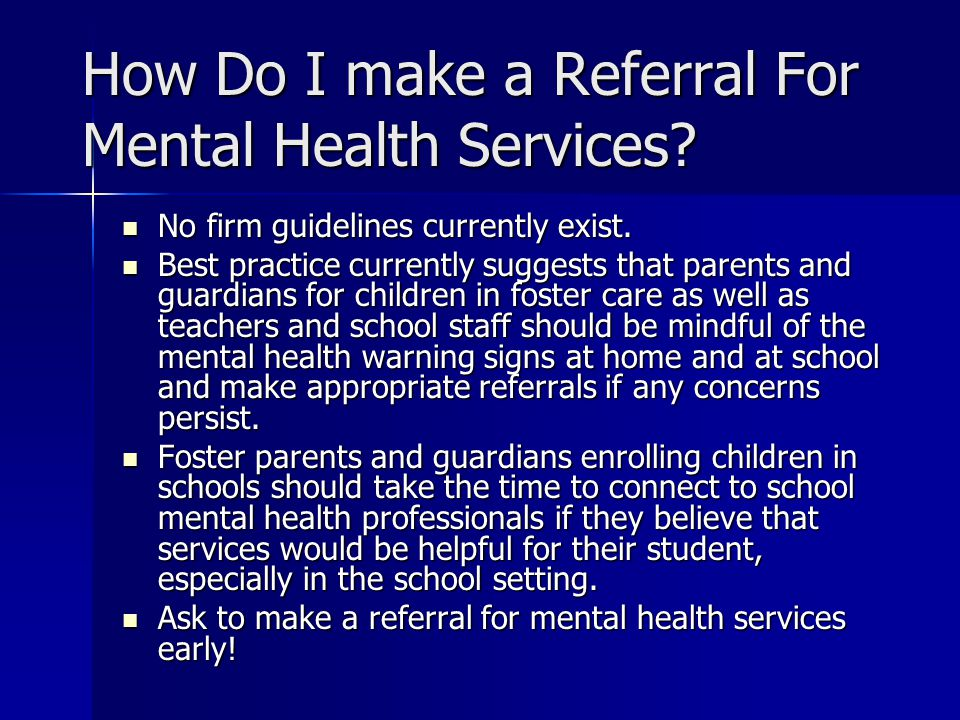 How Do I make a Referral For Mental Health Services.