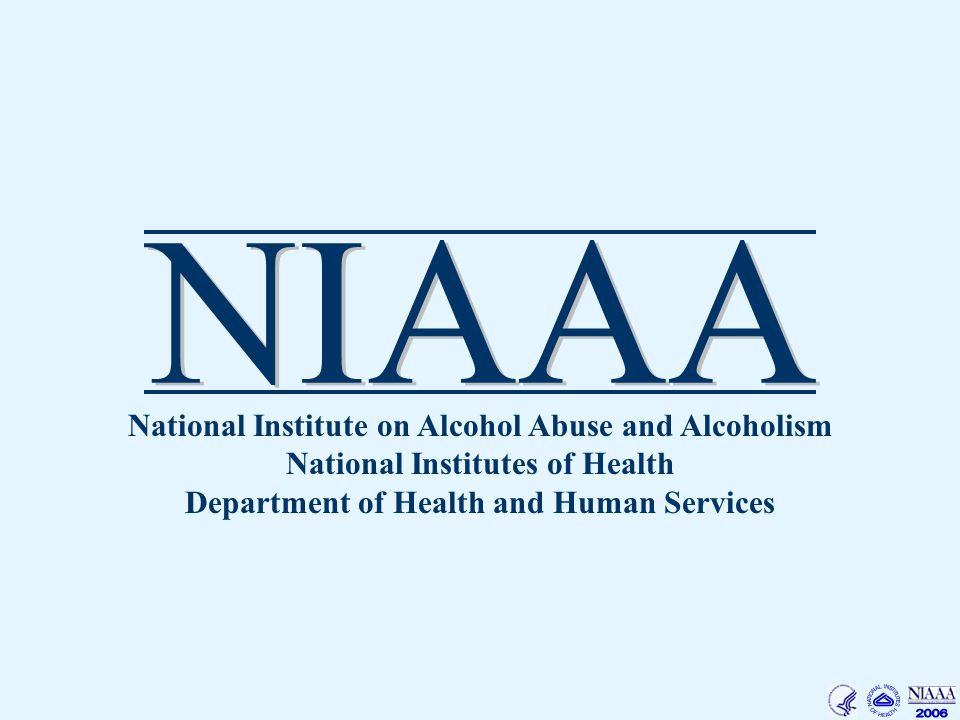 National Institute on Alcohol Abuse and Alcoholism National Institutes of Health Department of Health and Human Services