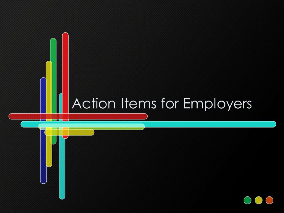 Action Items for Employers