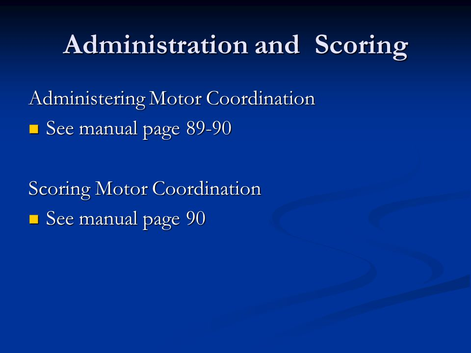 Administration and Scoring Administering Visual Perception See manual page 85-86 See manual page 85-86 Scoring Visual Perception See manual page 87 See manual page 87
