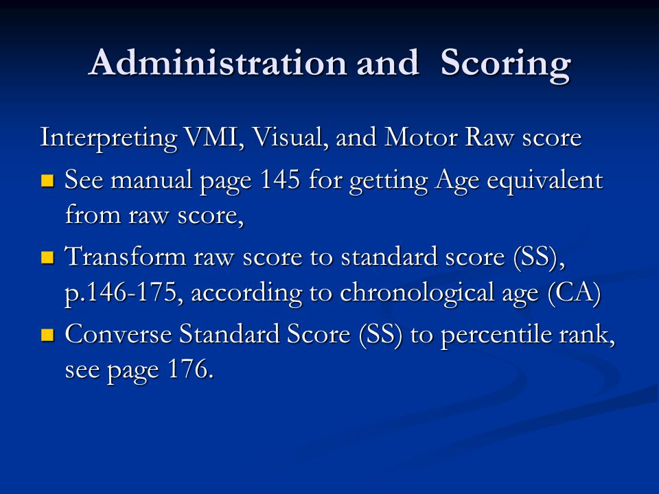 Administration and Scoring Administering Motor Coordination See manual page 89-90 See manual page 89-90 Scoring Motor Coordination See manual page 90 See manual page 90