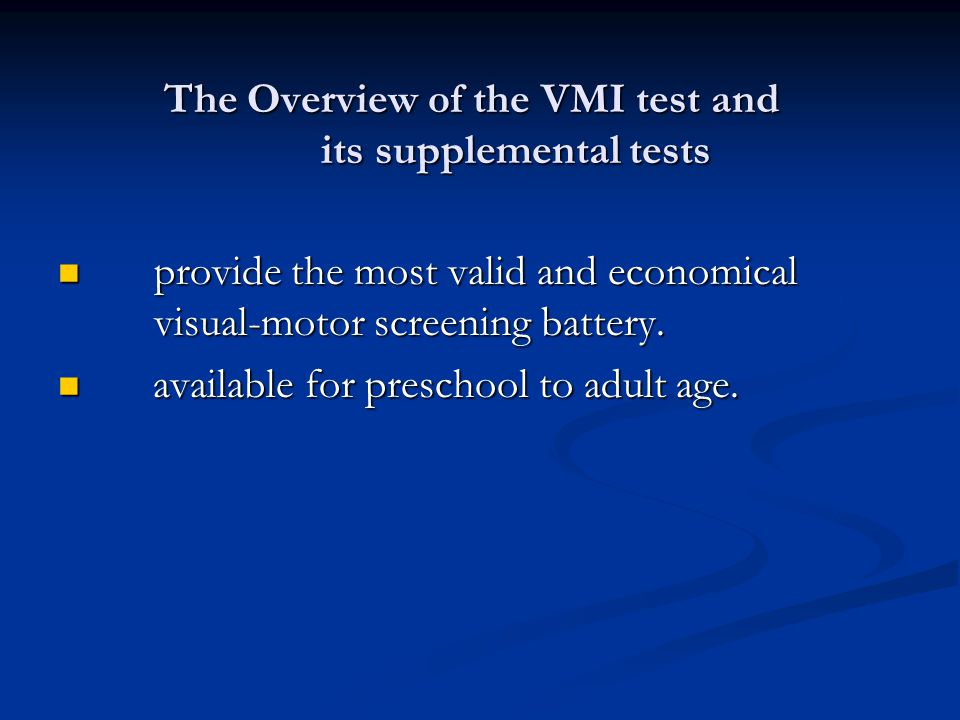 Overview of the VMI test and its supplemental tests Overview of the VMI test and its supplemental tests The VMI Test and The VMI Test and its two supp