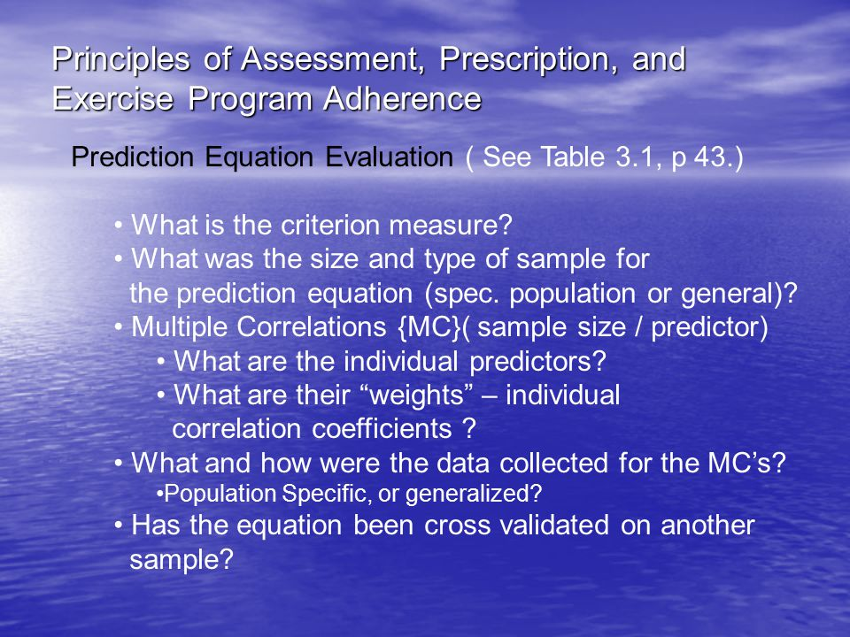 Principles of Assessment, Prescription, and Exercise Program Adherence Prediction Equation Evaluation ( See Table 3.1, p 43.) What is the criterion measure.