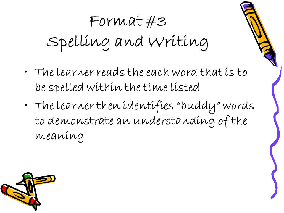 Format # 4 Sentence Practice This format teaches oral reading to a minimum, rate of 120 words per minute.