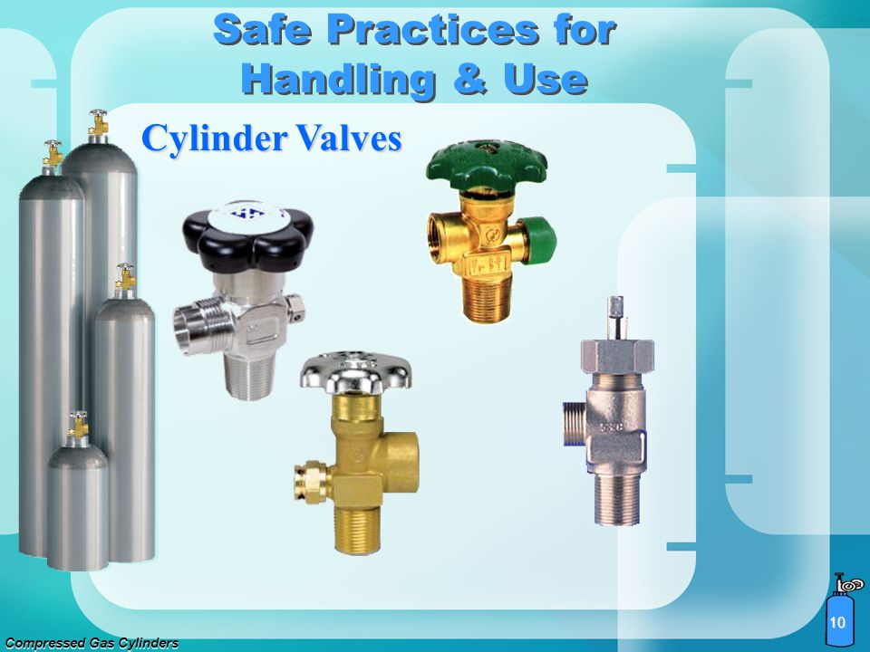 Compressed Gas Cylinders 9 Chains are the best recommendation. Straps and table clamps often fail due to improper use and set-up. Clamps are generally