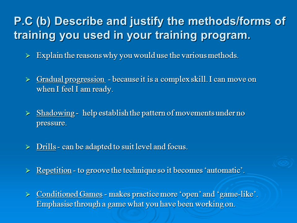 P.C (b) Describe and justify the methods/forms of training you used in your training program.
