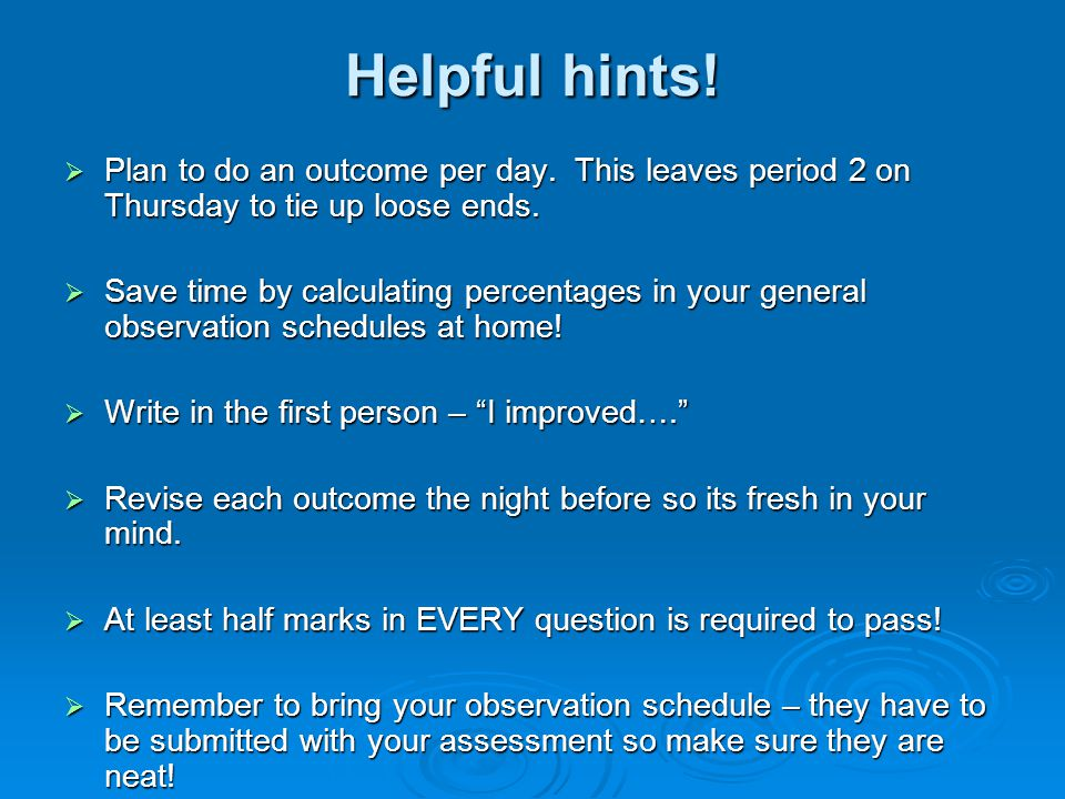 Helpful hints. Plan to do an outcome per day.