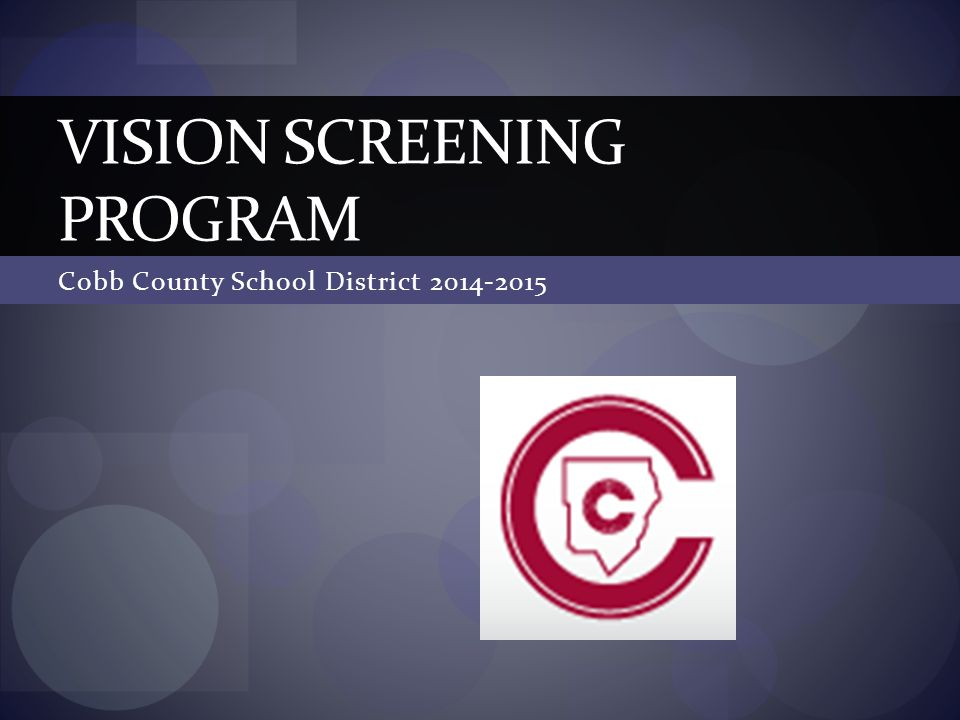 Cobb County School District 2014-2015 VISION SCREENING PROGRAM