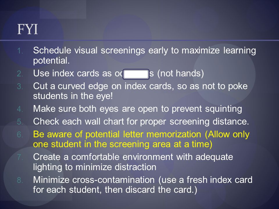 FYI 1. Schedule visual screenings early to maximize learning potential.