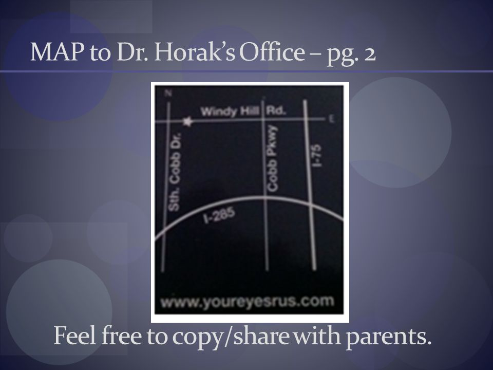 MAP to Dr. Horak's Office – pg. 2 Feel free to copy/share with parents.
