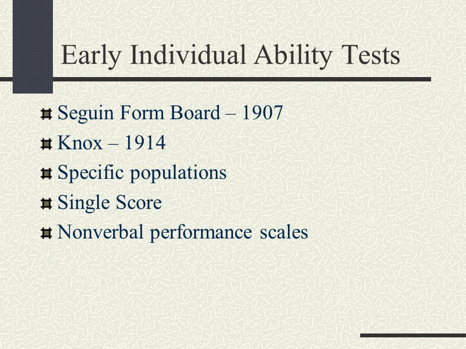 Group Tests of Ability Advantages Cost-efficient Less examiner skill and training More objective and reliable scoring Broad application Psychometrically sound Disadvantages Motivation and cooperation assumed Lose individual information/observations