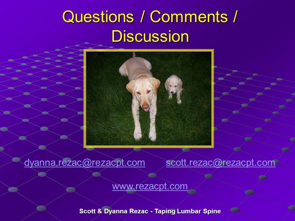 Scott & Dyanna Rezac - Taping Lumbar Spine Questions / Comments / Discussion dyanna.rezac@rezacpt.comdyanna.rezac@rezacpt.com scott.rezac@rezacpt.coms