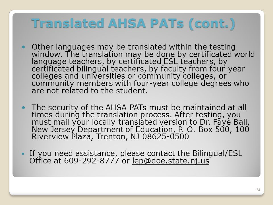 Translated AHSA PATs (cont.) Other languages may be translated within the testing window.