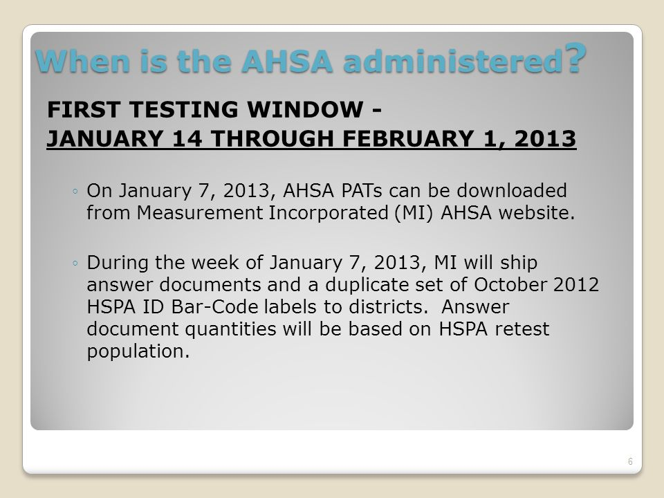 When is the AHSA administered .