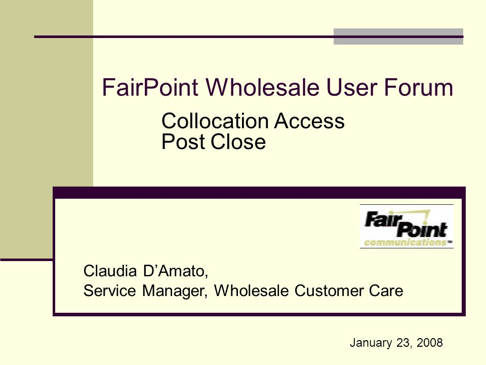 January 23, 2008 FairPoint Wholesale User Forum - Proprietary and Confidential 16 FairPoint Wholesale Billing Cut-Over Billing FairPoint will be converting the Billing process from today s CABS interface to CDG.