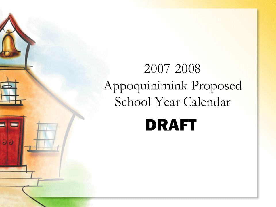 DRAFT 2007-2008 Appoquinimink Proposed School Year Calendar
