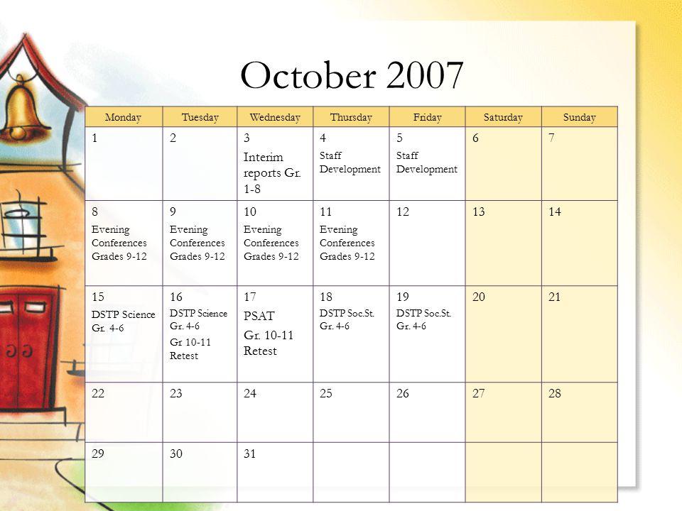 October 2007 MondayTuesdayWednesdayThursdayFridaySaturdaySunday 123 Interim reports Gr.
