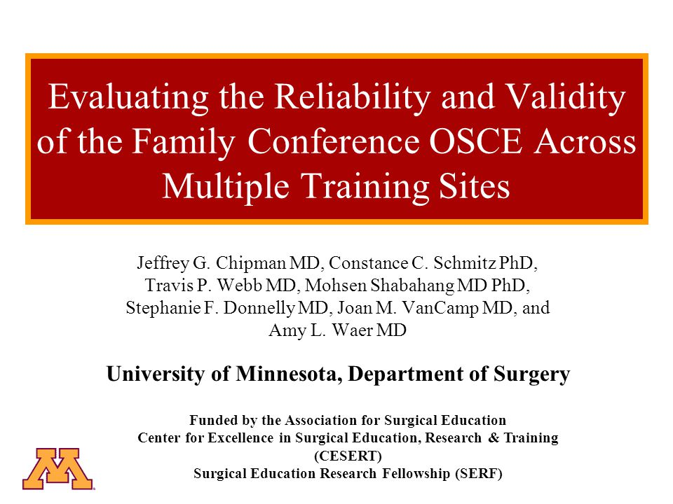 Evaluating the Reliability and Validity of the Family Conference OSCE Across Multiple Training Sites Jeffrey G.
