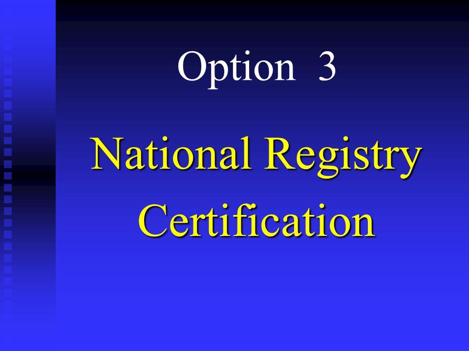 Option 3 National Registry Certification