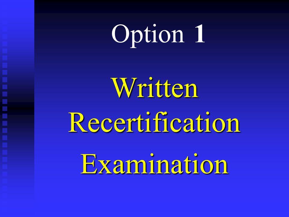 Written Recertification Examination Option 1