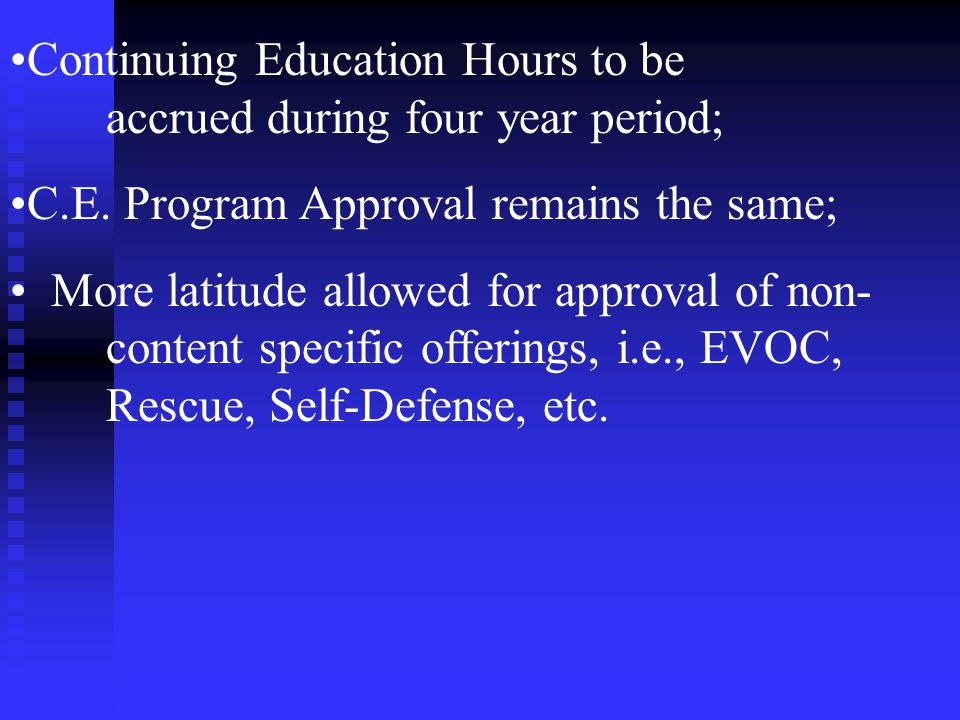 Continuing Education Hours to be accrued during four year period; C.E.