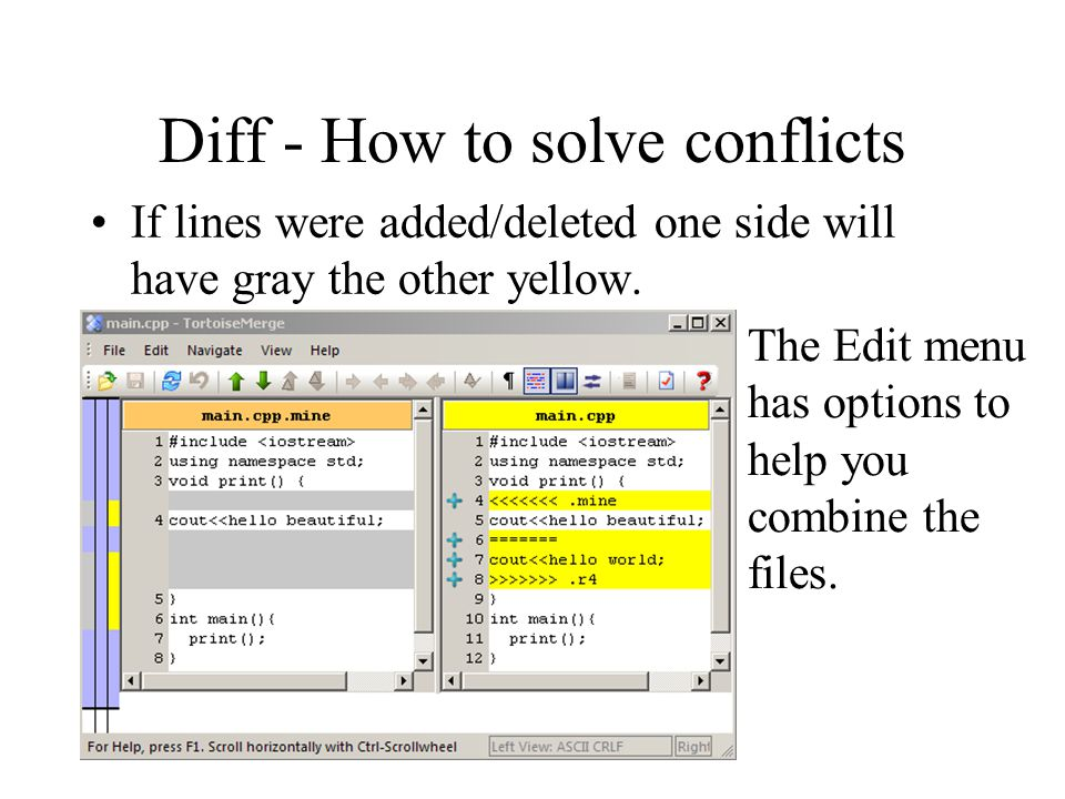 Diff - How to solve conflicts If lines were added/deleted one side will have gray the other yellow.