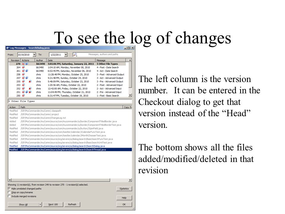 To see the log of changes The left column is the version number.
