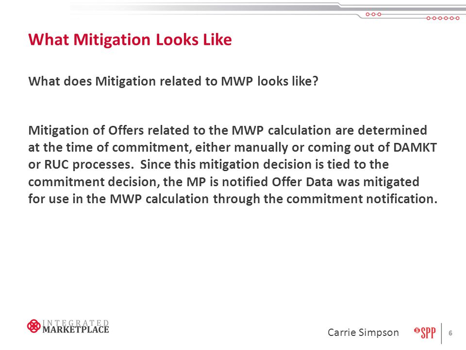 What Mitigation Looks Like What does Mitigation related to MWP looks like.