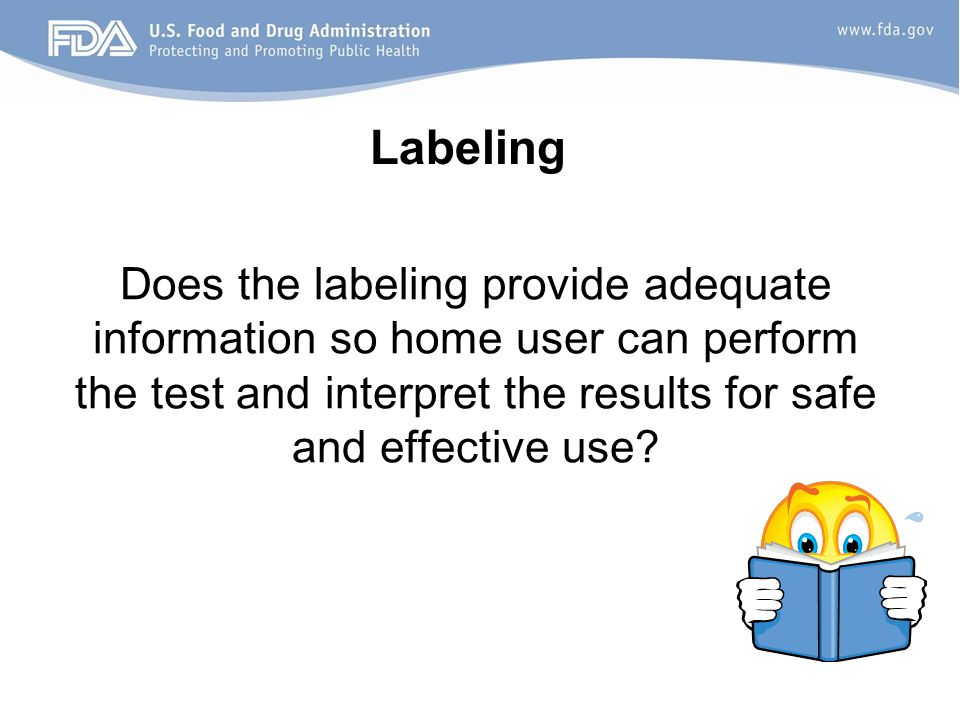 Does the labeling provide adequate information so home user can perform the test and interpret the results for safe and effective use? Labeling