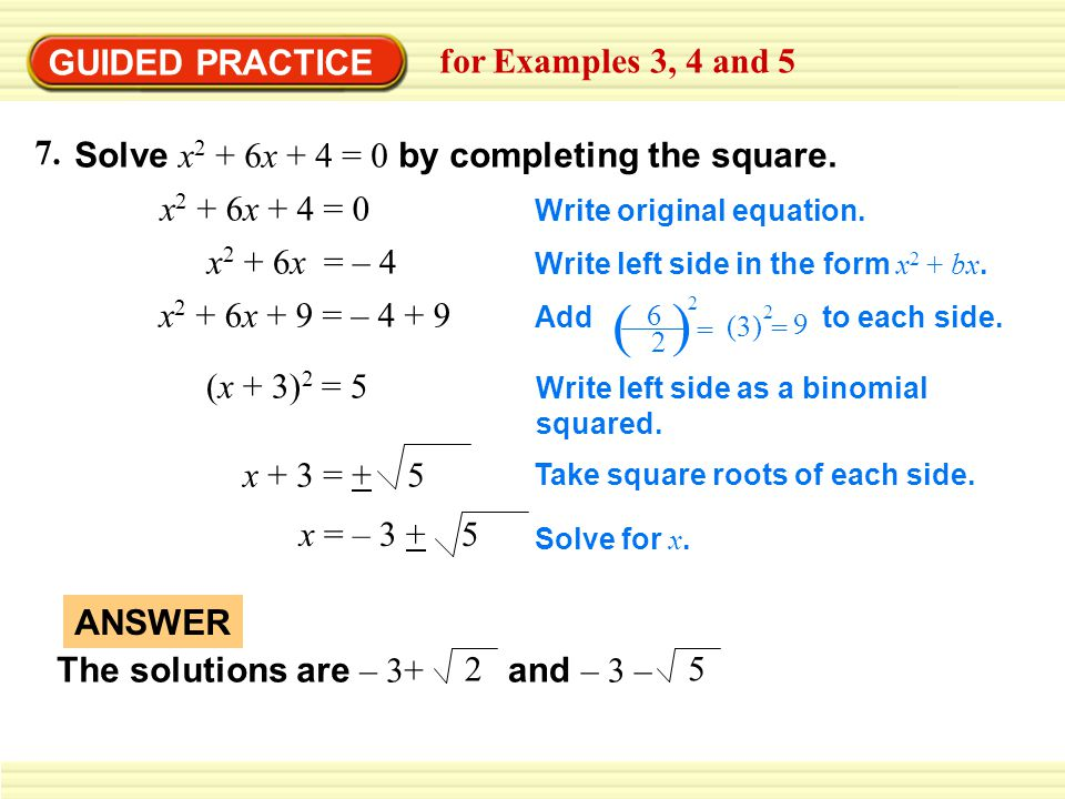 Example 2 x 2 + 8x + 20 = 0 x 2 + 8x = -20 x 2 + 8x + ____ = -20 + ____ x 2 + 8x + 16 = -20 + 16 (x + 4) 2 = -4 x + 4 =  x = -4  2i