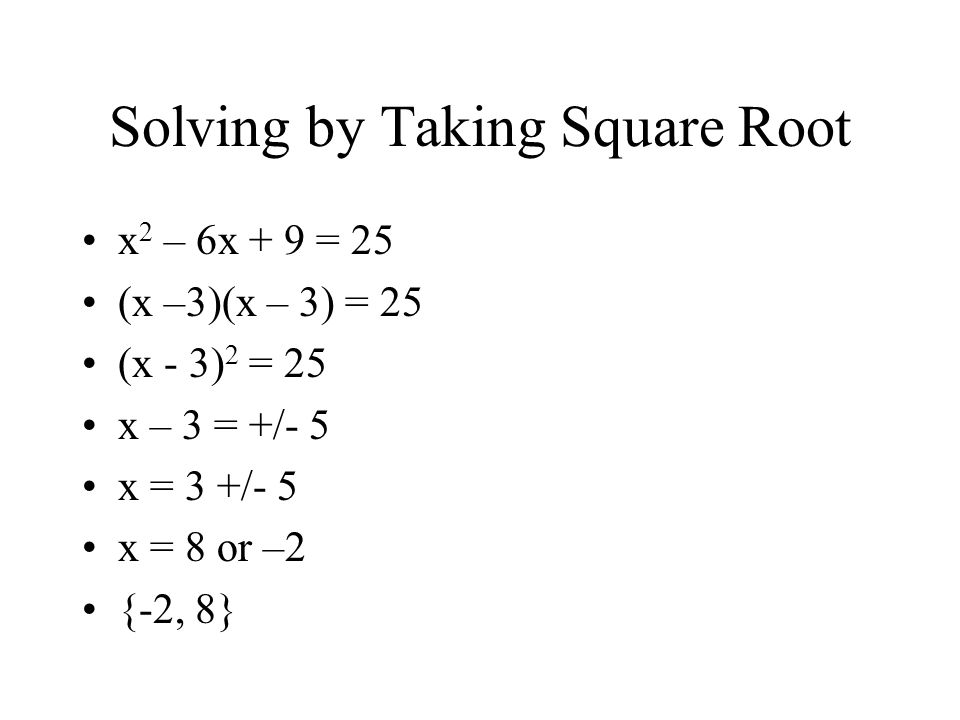 Solving by Completing the Square Given a quadratic equation ax 2 + bx + c = 0 Step 1: Move number to Right Side of Equation if necessary Step 2: Make the Left side a Perfect Square Step 3: Solve using Square Roots Method learned earlier this unit