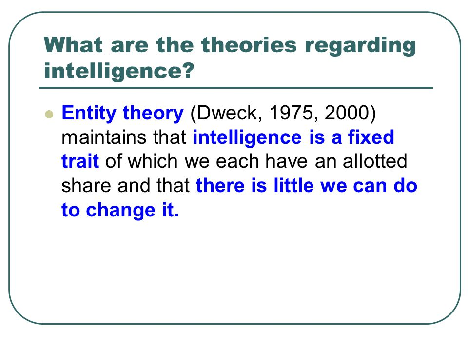 What are the theories regarding intelligence.