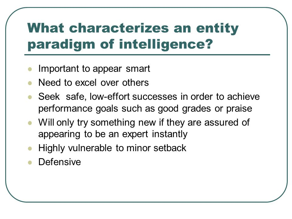 What characterizes an entity paradigm of intelligence.