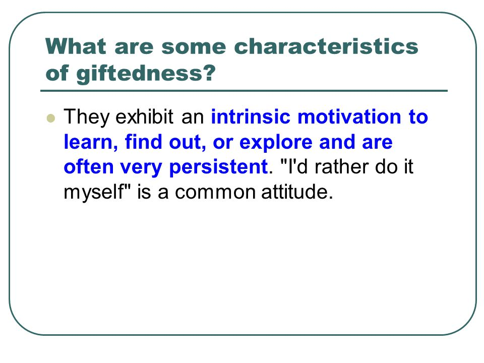 What are some characteristics of giftedness.