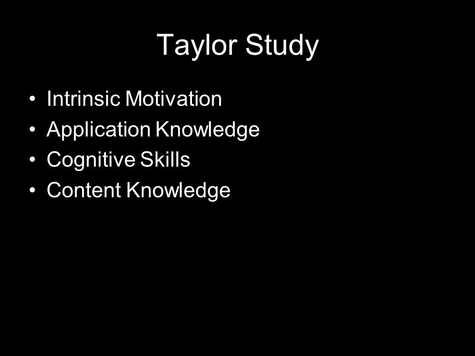 Taylor Study Intrinsic Motivation Application Knowledge Cognitive Skills Content Knowledge