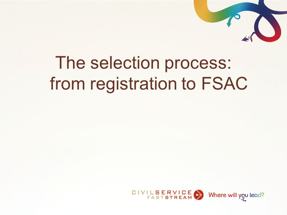 The selection process: from registration to FSAC