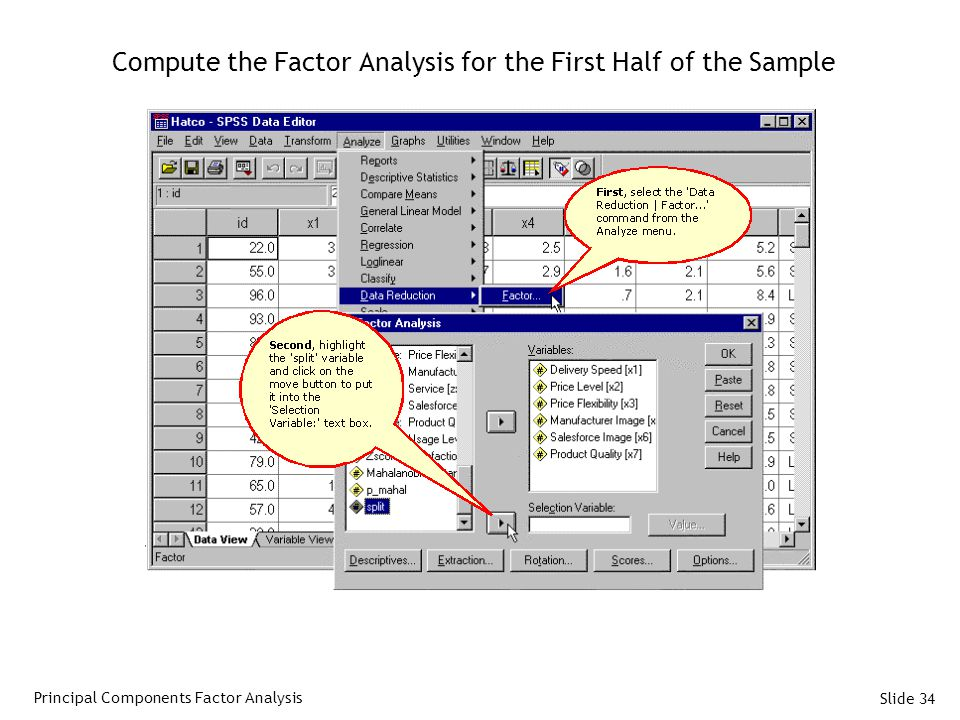 Slide 34 Compute the Factor Analysis for the First Half of the Sample Principal Components Factor Analysis