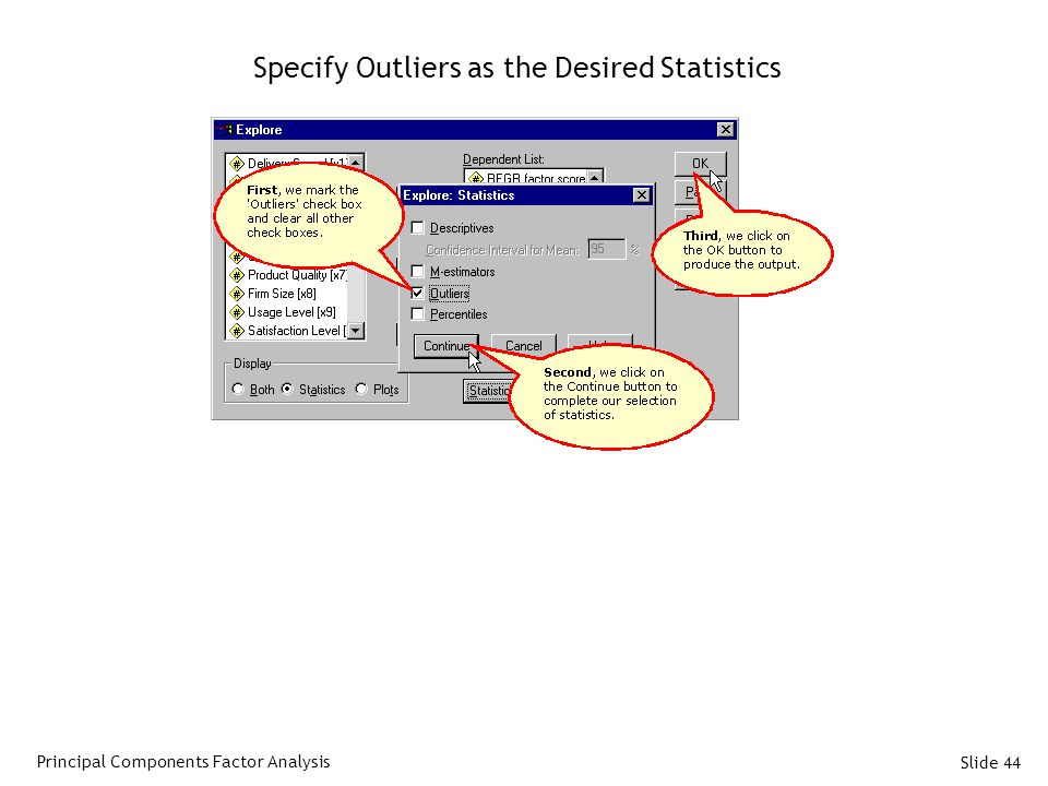 Slide 44 Specify Outliers as the Desired Statistics Principal Components Factor Analysis