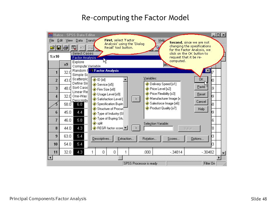 Slide 48 Re-computing the Factor Model Principal Components Factor Analysis
