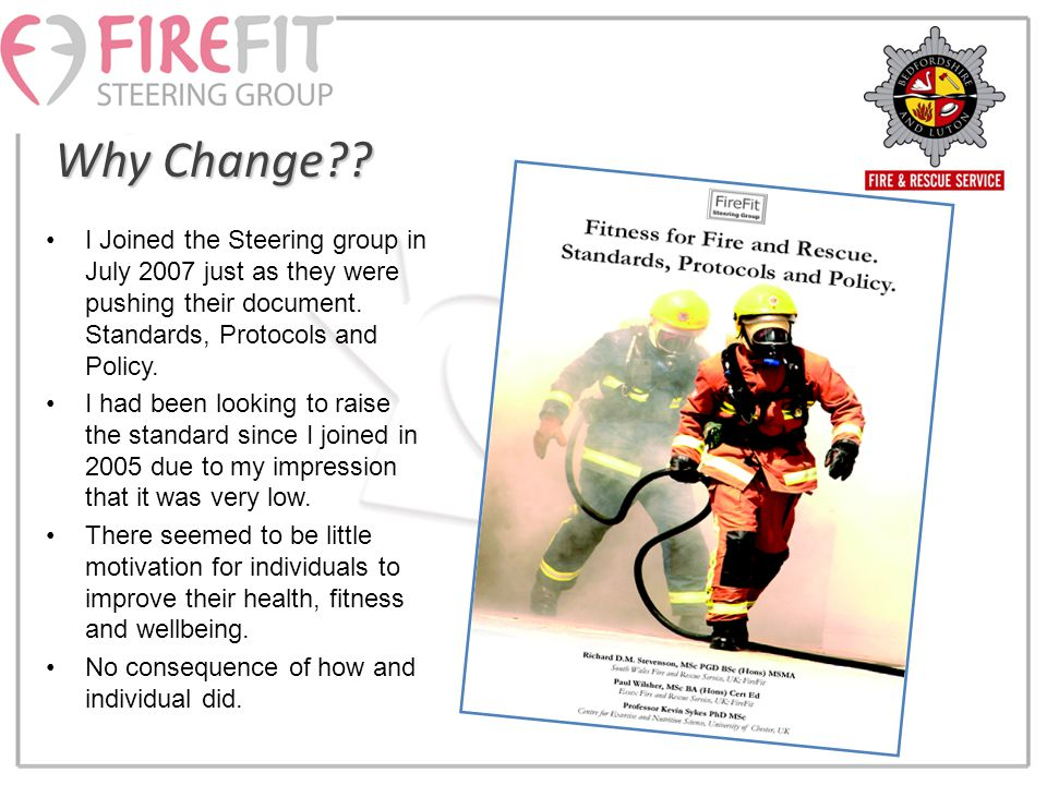 Why Change . I Joined the Steering group in July 2007 just as they were pushing their document.