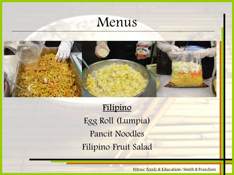 Ethnic Foods & Education/Smith & Frandsen Menus Filipino Egg Roll (Lumpia) Pancit Noodles Filipino Fruit Salad