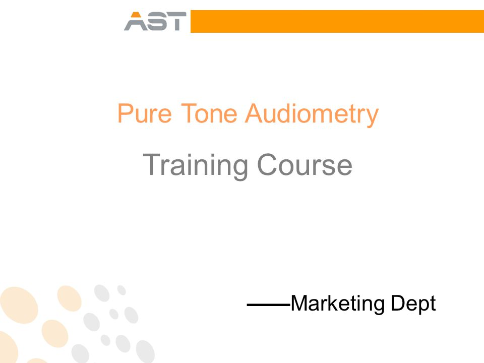 Pure Tone Audiometry Training Course ——Marketing Dept