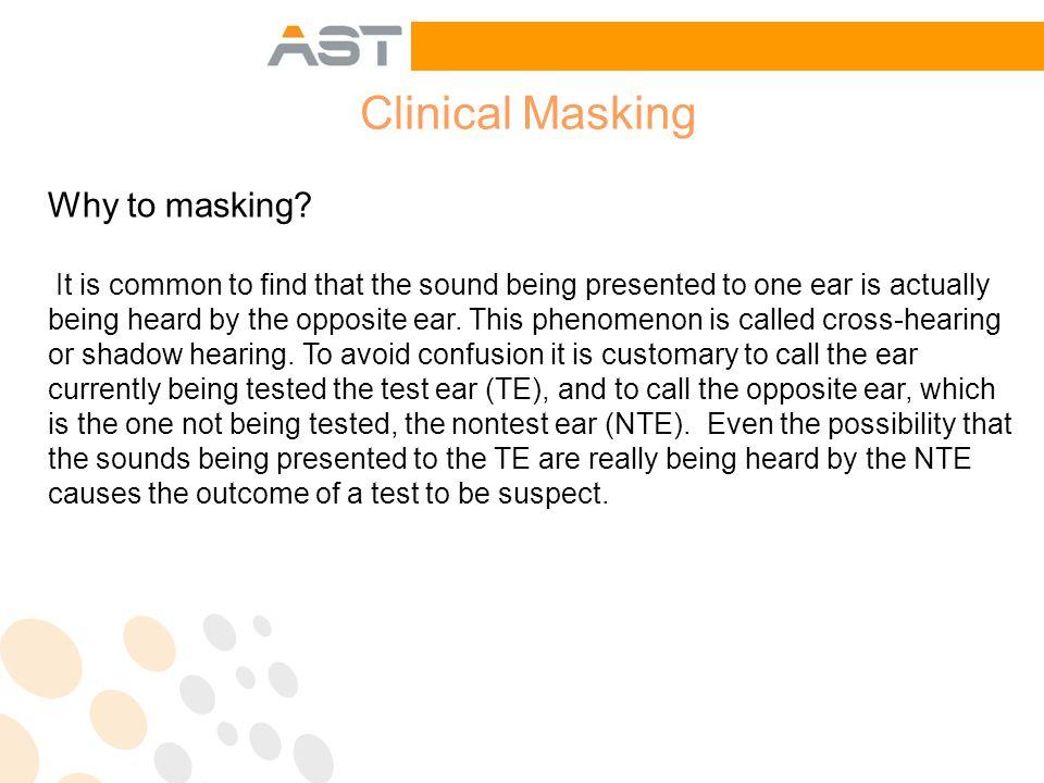 Clinical Masking Why to masking.