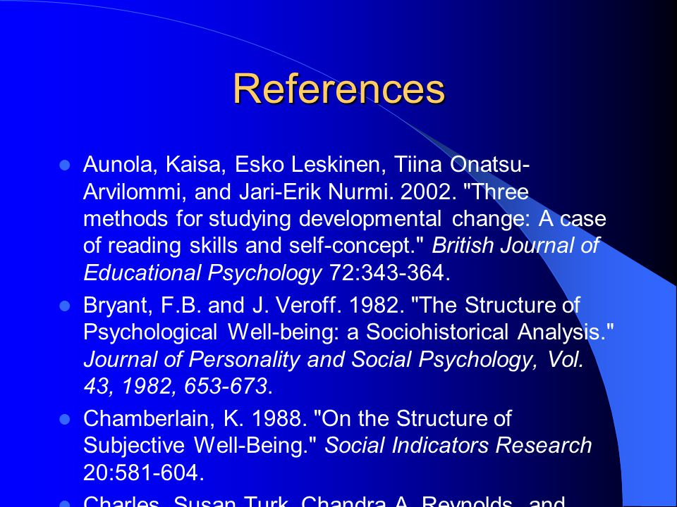 References Aunola, Kaisa, Esko Leskinen, Tiina Onatsu- Arvilommi, and Jari-Erik Nurmi.